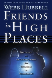 Webb Hubbell: Friends in High Places Book Cover